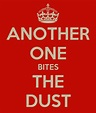 ANOTHER ONE BITES THE DUST Poster   1dUDE   Keep Calm-o-Matic