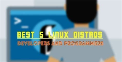 Best Linux Distro For Developers Best 5 Linux Distros For Developers And Programmers