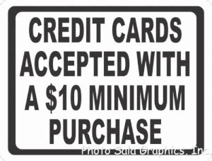 The minimum payment on your credit card statement is the smallest dollar amount you must pay in a given month. Credit Cards Accepted with $10 Minimum Purchase Sign - Signs by SalaGraphics