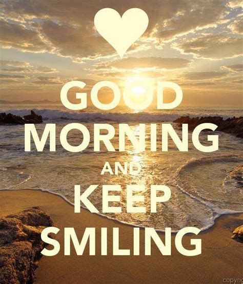 Good Morning Keep Smiling Pictures, Photos, and Images for ...