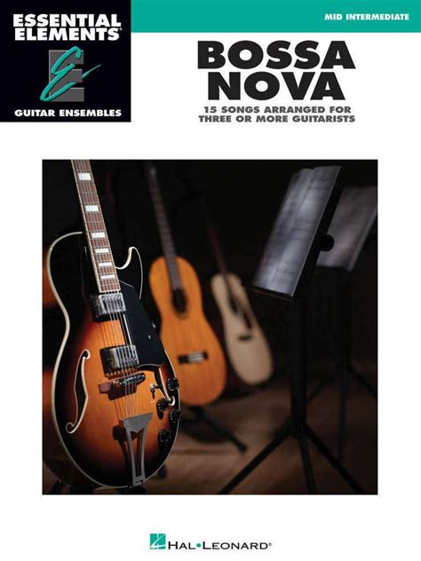 Hal Leonard Bossa Nova: Essential Elements Guitar ...