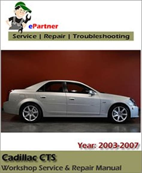 car repair manuals online pdf 2007 cadillac cts cadillac cts service repair manual 2003 2007 automotive service repair manual