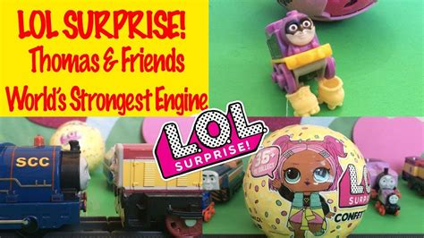 Lol Surprise Dolls  Thomas And Friends World's Strongest