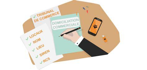 domiciliation si鑒e social contrat de domiciliation commerciale que dit la loi