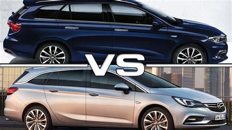 Sedan Vs Station Wagon by Fiat Tipo Station Wagon Vs Opel Astra Sports Tourer