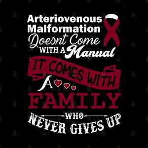 Arteriovenous Malformation Doesnt Come With A Manual It