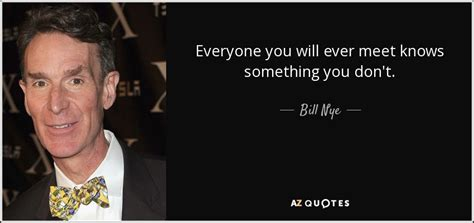 Bill Nye Quotes Top 25 Quotes By Bill Nye Of 134 A Z Quotes