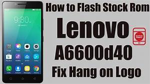 How To Flash Stock Rom Lenovo A6600d40