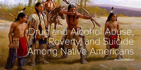 drug  alcohol abuse poverty  suicide  native