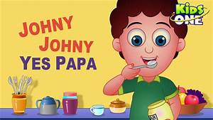 Johny Johny Yes Papa Nursery Rhyme   Popular Nursery ...