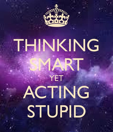 Quotes About People Acting Stupid