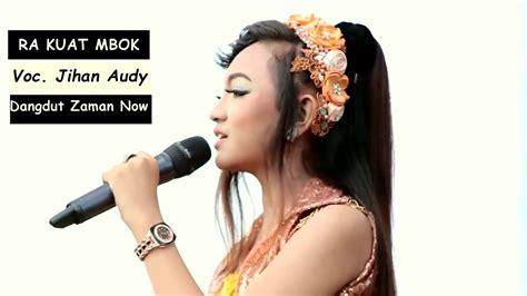 Ra Kuat Mbok Jihan Audy Lagu Dangdut Terbaru