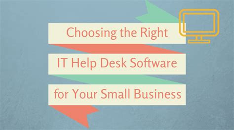 choosing the right it help desk software for small business