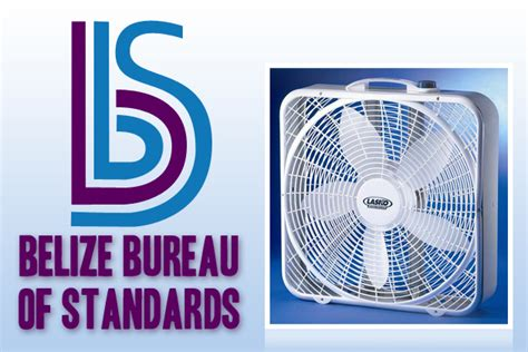 bureau of standards belize bureau of standards recalls lasko fans ambergris
