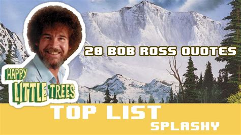 20 Bob Ross Quotes From Joy Of Painting