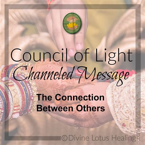Council Of Light by Council Of Light Channeled Message On The Connection