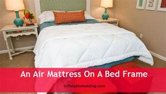 can you put an air mattress on a bed frame inflatable