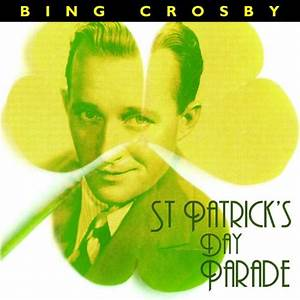 Bing Crosby St Patrick'S Day Parade by Bing Crosby on ...