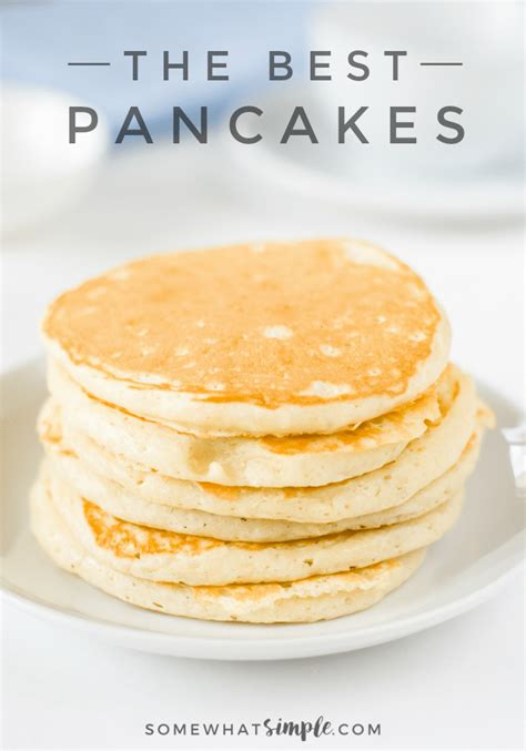 Simple Pancake Recipe For The Best Homemade Pancakes Ever