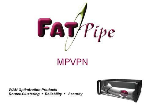 FatPipe MPVPN - Product Overview