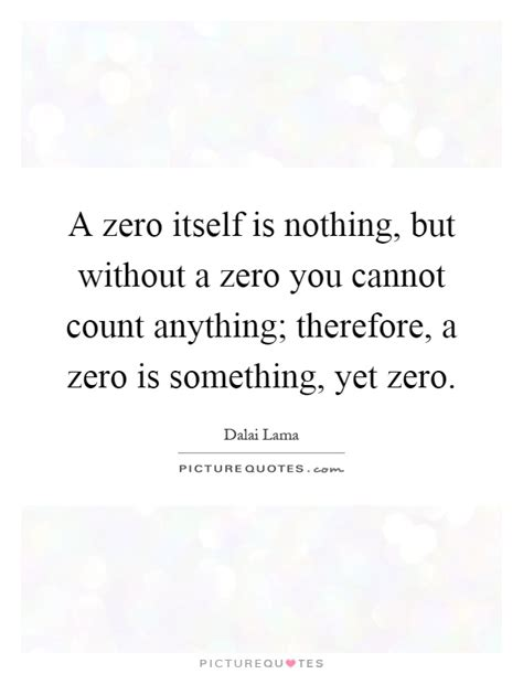 zero nothing cannot quote anything count without itself therefore something quotes yet