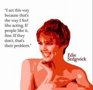 Edie Sedgwick Quotes Bathtub Gin Pinterest Edie