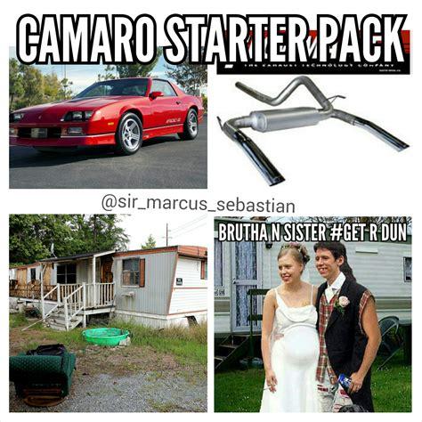 Camaro Memes - camaro starter pack no offense