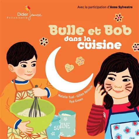 cours de cuisine bulle livre bulle et bob dans la cuisine natalie tual didier