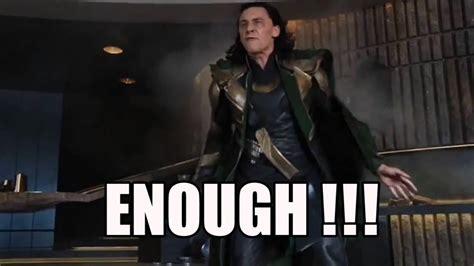 Meme Loki - enough by loki 30s meme video hd youtube