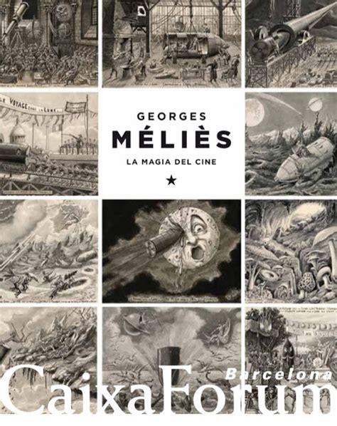 quien fue george melies yahoo macultura la magia del cine georges m 233 li 232 s