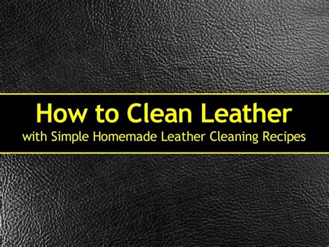 how to clean leather how to clean leather with simple leather cleaning