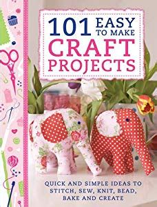easy craft ideas to make and sell 101 easy to make craft projects simple projects 8073