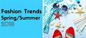 Fashion Trends Spring Summer 2018