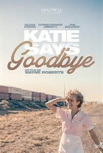 New Trailer for Indie Film 'Katie Says Goodbye' Starring ...