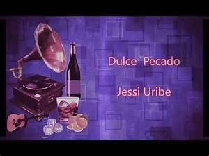Dulce Pecado - Jessi Uribe l Letra Oficial - YouTube