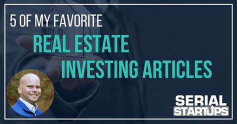 5 Of My Favorite Real Estate Investing Articles Serial