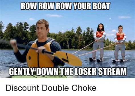 Row The Boat Meme by 25 Best Memes About Row Row Row Row Memes