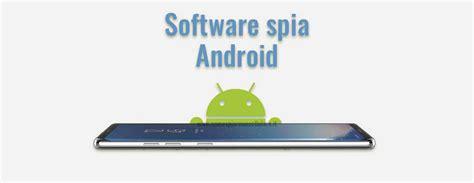 spia android spiare whatsapp cellulari spia e software spia