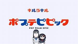 Kill la Kill × Pop Team Epic - YouTube