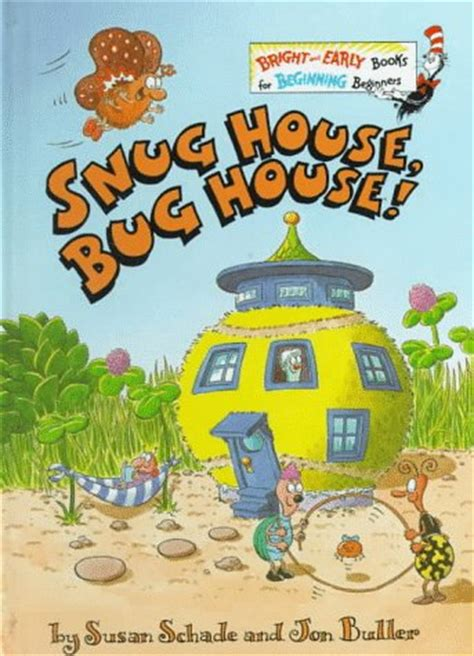 snug house bug house bright early books  susan