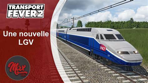 Transport Fever 2 : LP01 EP49 - Une nouvelle LGV - YouTube