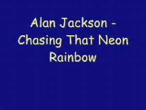Alan Jackson Chasing That Neon Rainbow