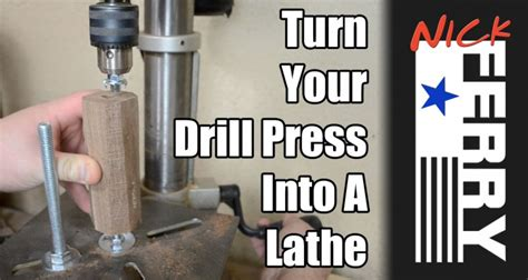 turn  drill press   lathe
