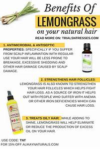 Benefits Of Lemongrass On Your Natural Hair - Trials N Tresses
