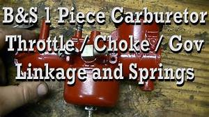 How Throttle    Choke    Governor Linkage  U0026 Spring Is Setup On Briggs One Piece Carburetor