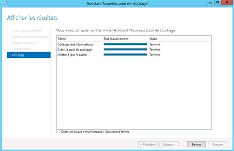 Bureau Virtuel Windows Server 2012 by 187 Windows Server 2012 Cr 233 Ation D Un Pool De Stockage