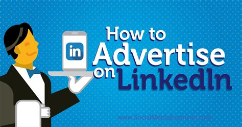 Where To Advertise by How To Advertise On Linkedin Social Media Examiner