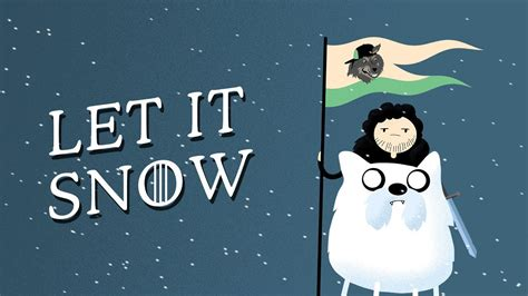 snow game  thrones adventure time mashup