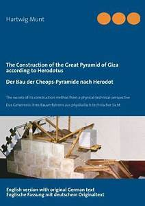 Cheops Pyramide Bau : the construction of the great pyramid of giza according to herodotus der bau von hartwig ~ Frokenaadalensverden.com Haus und Dekorationen