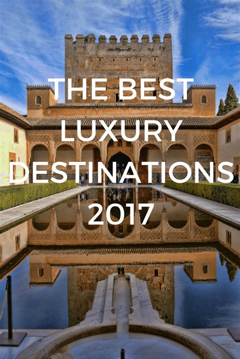 The Best Luxury Destinations You Can't Miss